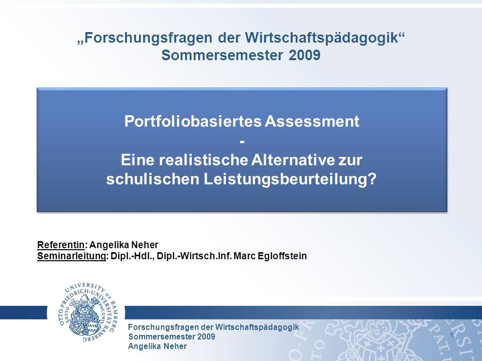 Forschungsfragen der Wirtschaftspädagogik Sommersemester 2009 Angelika Neher 1 Referentin: Angelika Neher Seminarleitung: Dipl.-Hdl., Dipl.-Wirtsch.In