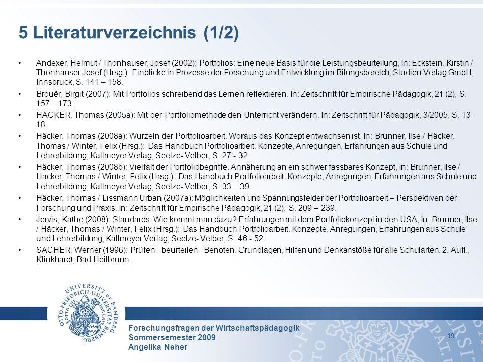 Forschungsfragen der Wirtschaftspädagogik Sommersemester 2009 Angelika Neher 19 Andexer, Helmut / Thonhauser, Josef (2002): Portfolios: Eine neue Basi