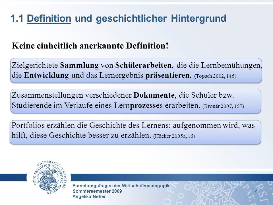 Forschungsfragen der Wirtschaftspädagogik Sommersemester 2009 Angelika Neher 3 1.1 Definition und geschichtlicher Hintergrund Keine einheitlich anerka