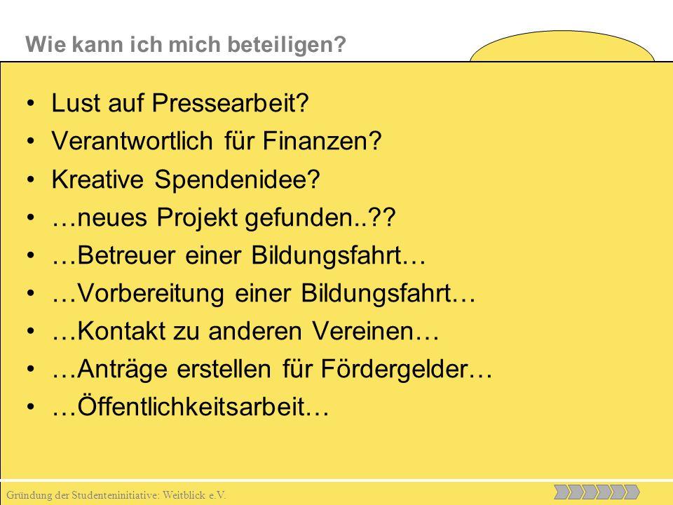 Gründung der Studenteninitiative: Weitblick e.V. Lust auf Pressearbeit.