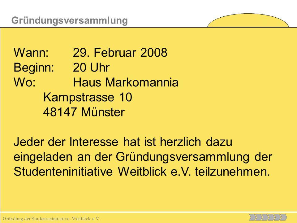 Gründung der Studenteninitiative: Weitblick e.V. Gründungsversammlung Wann:29.