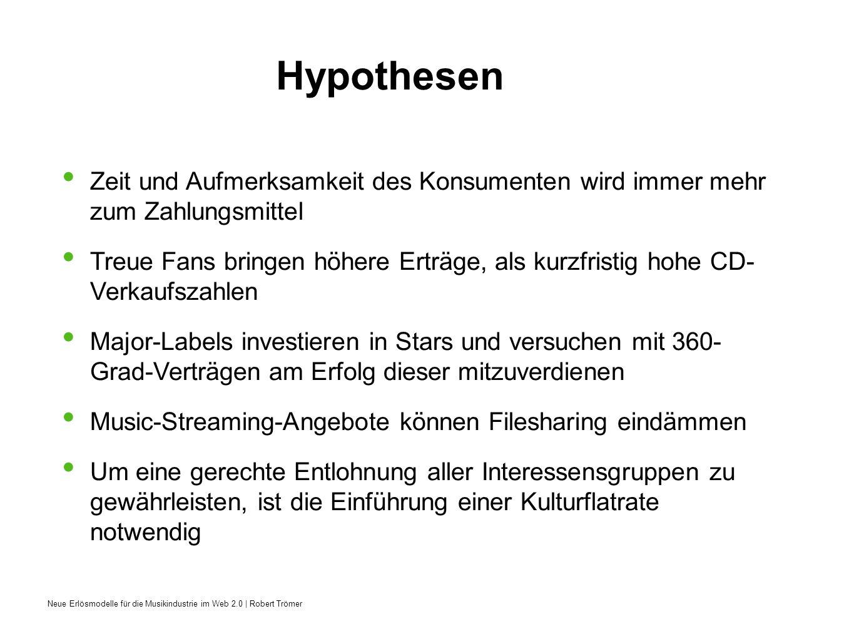 Neue Erlösmodelle für die Musikindustrie im Web 2.0   Robert Trömer Theoretischer Teil Musik als industrielles Gut / Musikmärkte klassisch und digital Veränderte Konsumgewohnheiten durch Web 2.0 Services
