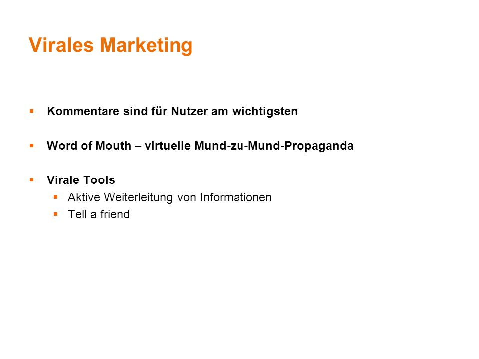 Virales Marketing Kommentare sind für Nutzer am wichtigsten Word of Mouth – virtuelle Mund-zu-Mund-Propaganda Virale Tools Aktive Weiterleitung von In