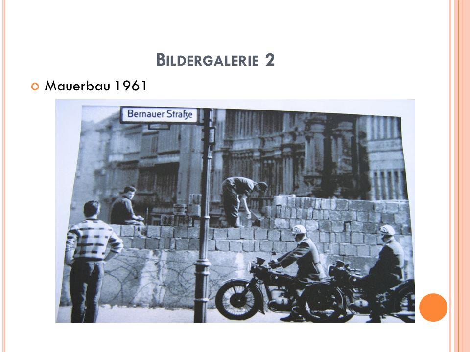 B ILDERGALERIE 2 Mauerbau 1961