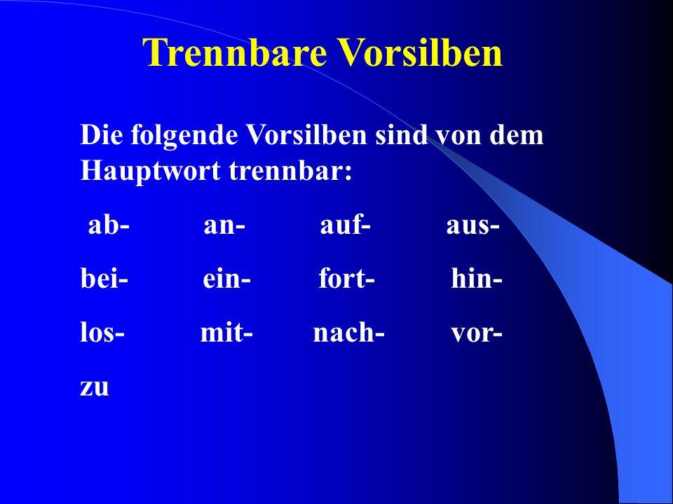 feste Vorsilben Die folgende Vorsilben sind von dem Hauptwort nicht trennbar: be- emp- ent- er- ge- miss- ver- zer- Mit den vorgegangen Vorsilben werden öfters Partizip II Wörter gebaut (Tempus, passiv, adjektiv, adverb, prädikat).