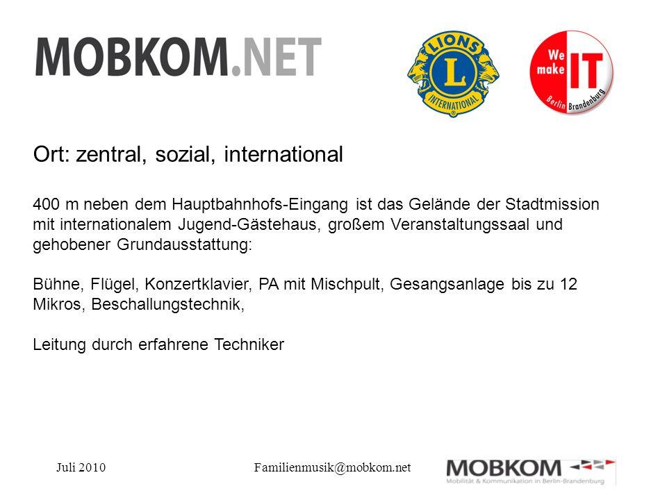 Juli 2010Familienmusik@mobkom.net Ort: zentral, sozial, international 400 m neben dem Hauptbahnhofs-Eingang ist das Gelände der Stadtmission mit inter