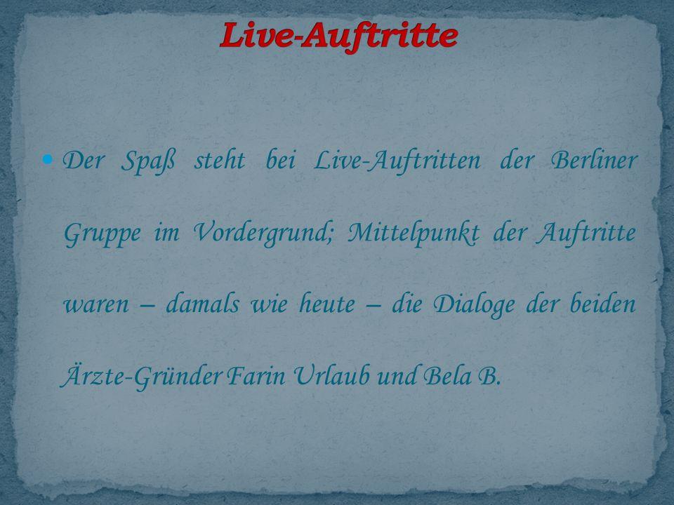 Der Spaß steht bei Live-Auftritten der Berliner Gruppe im Vordergrund; Mittelpunkt der Auftritte waren – damals wie heute – die Dialoge der beiden Ärzte-Gründer Farin Urlaub und Bela B.