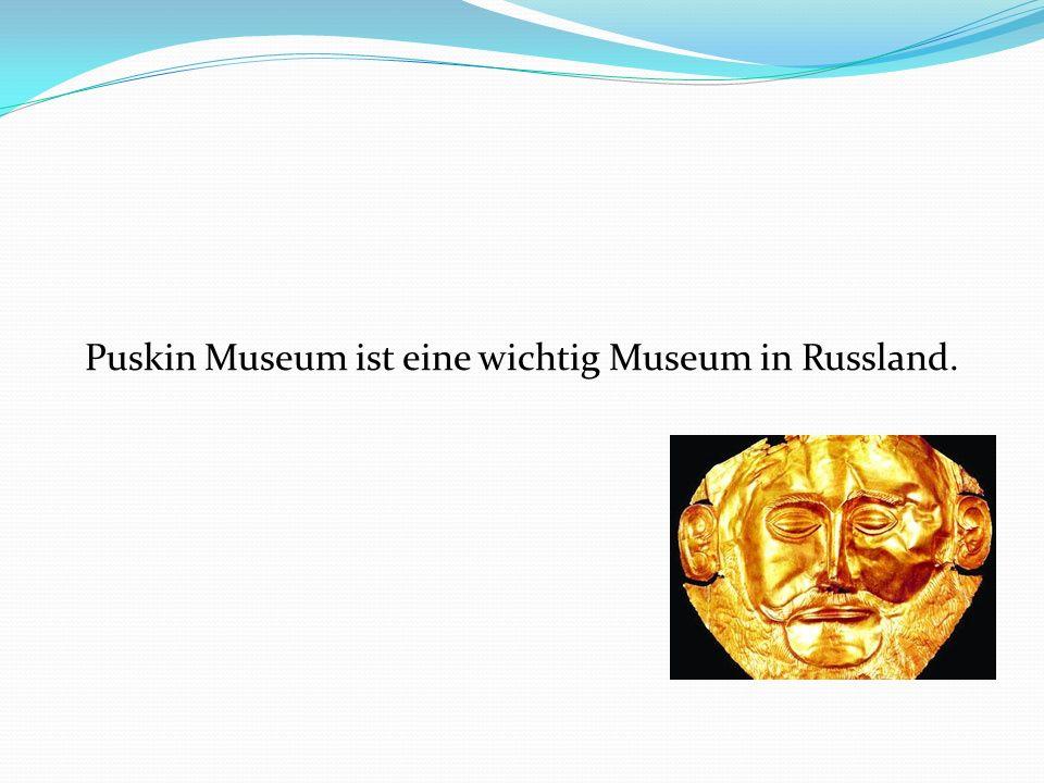 Puskin Museum ist eine wichtig Museum in Russland.