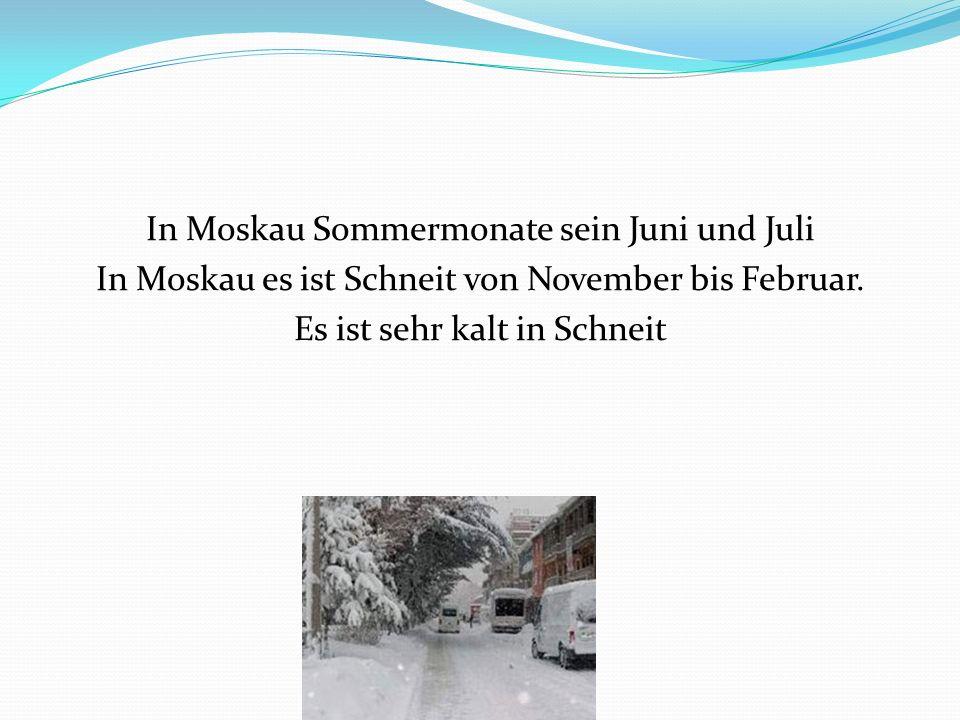 In Moskau Sommermonate sein Juni und Juli In Moskau es ist Schneit von November bis Februar. Es ist sehr kalt in Schneit