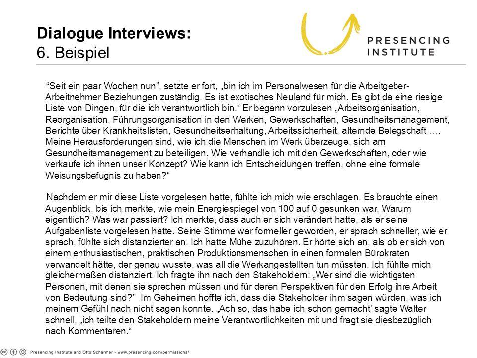 Dialogue Interviews: 6. Beispiel Seit ein paar Wochen nun, setzte er fort, bin ich im Personalwesen für die Arbeitgeber- Arbeitnehmer Beziehungen zust