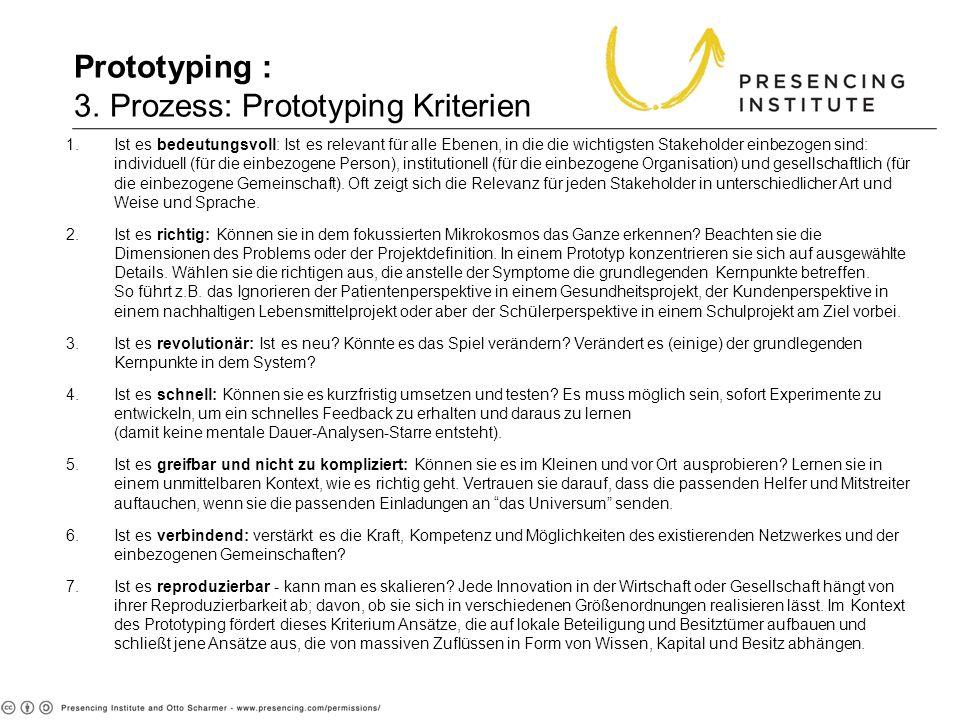 Prototyping : 3. Prozess: Prototyping Kriterien 1.Ist es bedeutungsvoll: Ist es relevant für alle Ebenen, in die die wichtigsten Stakeholder einbezoge