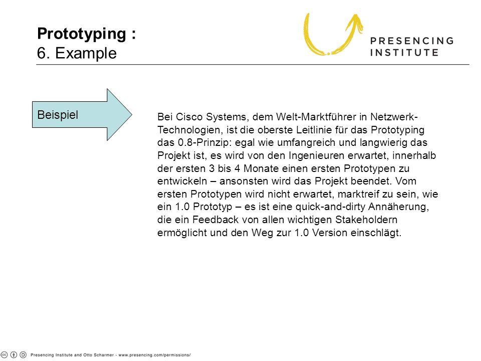 Prototyping : 6. Example Beispiel Bei Cisco Systems, dem Welt-Marktführer in Netzwerk- Technologien, ist die oberste Leitlinie für das Prototyping das