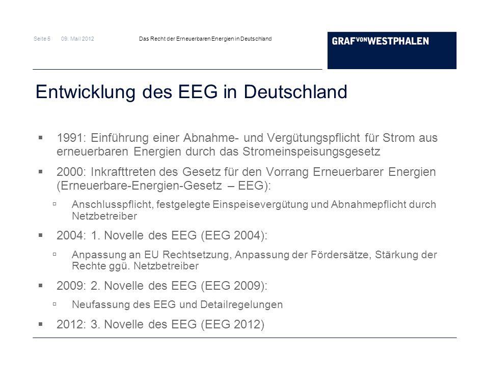 Seite 5 09. Mail 2012 Das Recht der Erneuerbaren Energien in Deutschland Entwicklung des EEG in Deutschland 1991: Einführung einer Abnahme- und Vergüt