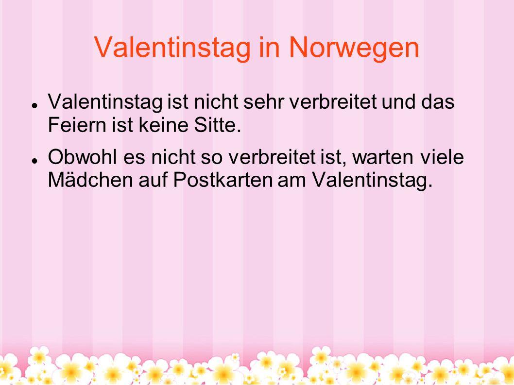 Valentinstag in Deutschland Der Valentinstag ist mehr verbreitet in Deutschland als in Norwegen.
