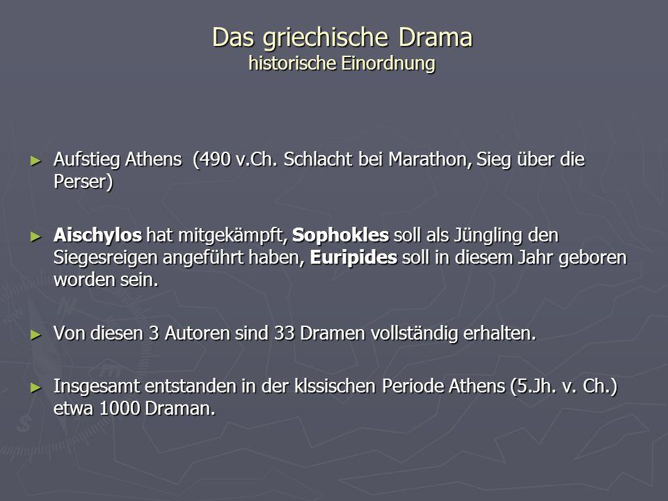 Das griechische Drama Wirkung auf die abendländische Kultur Das griechische Drama hat bis heute die Entwicklung der abendländischen Kultur wesentlich beeinflusst.