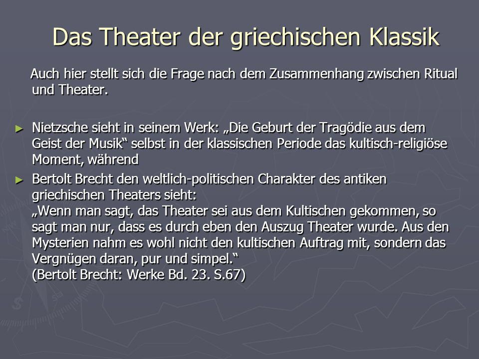 Das Theater der griechischen Klassik vorklassische Zeit Wir wissen sehr viel über das griechische Theater durch die Poetik des Aristoteles.