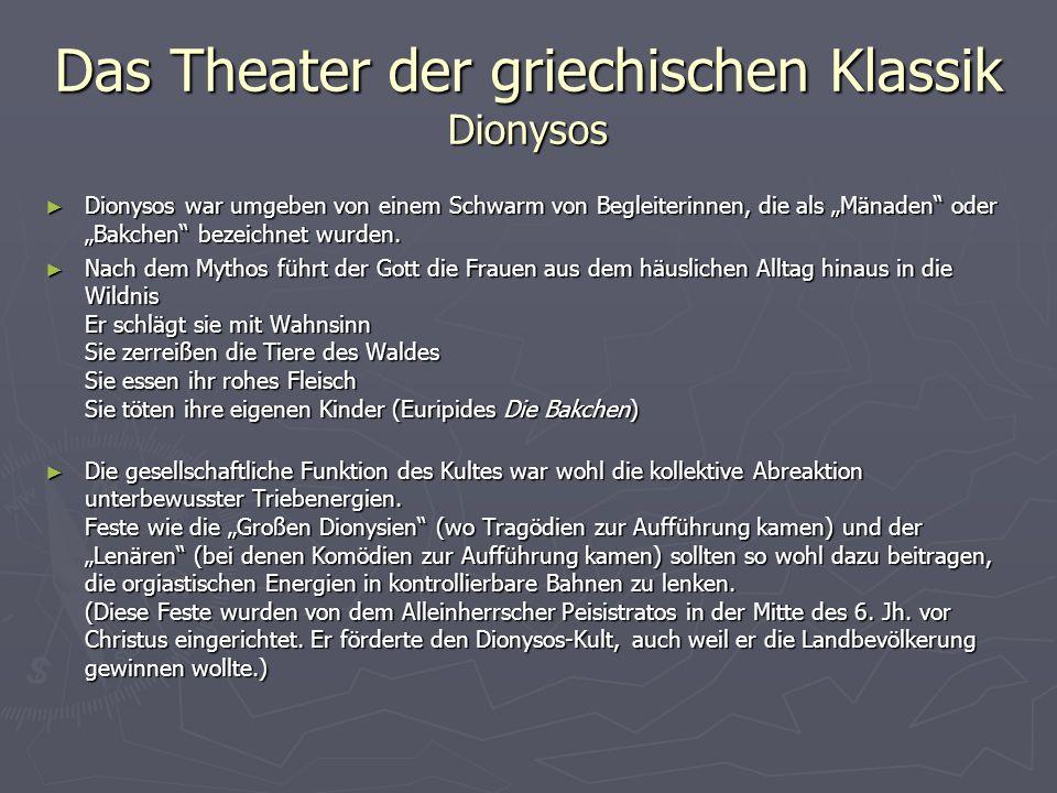 Das Theater der griechischen Klassik Thespis Die Feste zu Ehren des Dionysos wurden von Thespis ausgestaltet, der mit seinem Karren übers Land zog, um dithyrambische Tänze und Lieder darzubieten.
