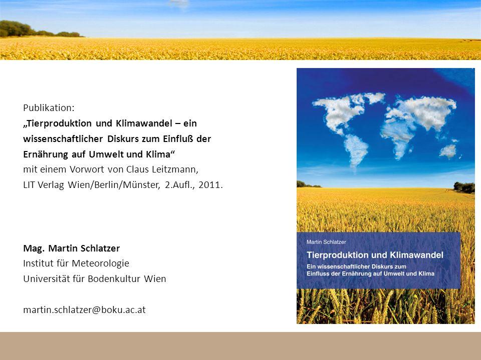 30 Publikation: Tierproduktion und Klimawandel – ein wissenschaftlicher Diskurs zum Einfluß der Ernährung auf Umwelt und Klima mit einem Vorwort von C