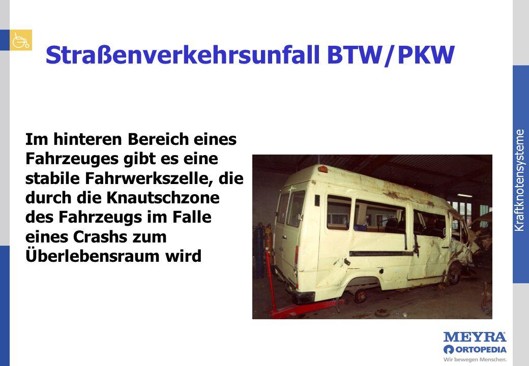 Kraftknotensysteme Straßenverkehrsunfall BTW/PKW Im hinteren Bereich eines Fahrzeuges gibt es eine stabile Fahrwerkszelle, die durch die Knautschzone