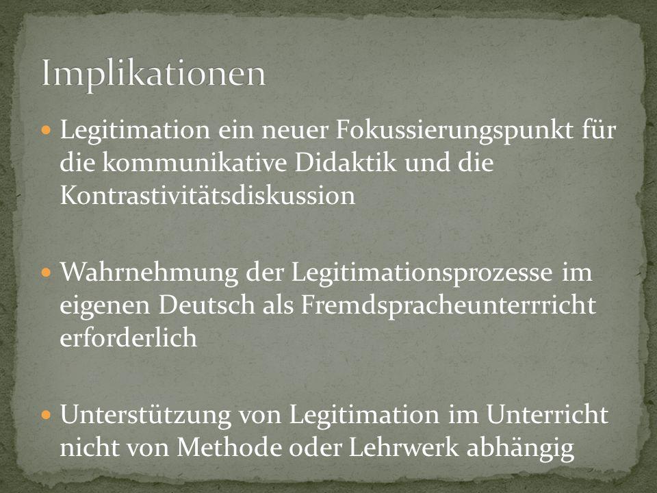 Legitimation ein neuer Fokussierungspunkt für die kommunikative Didaktik und die Kontrastivitätsdiskussion Wahrnehmung der Legitimationsprozesse im ei