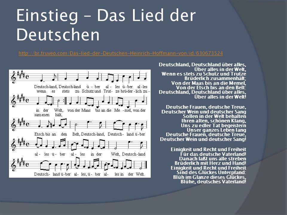 Einstieg – Das Lied der Deutschen http://br.truveo.com/Das-lied-der-Deutschen-Heinrich-Hoffmann-von/id/630673524 Deutschland, Deutschland über alles,