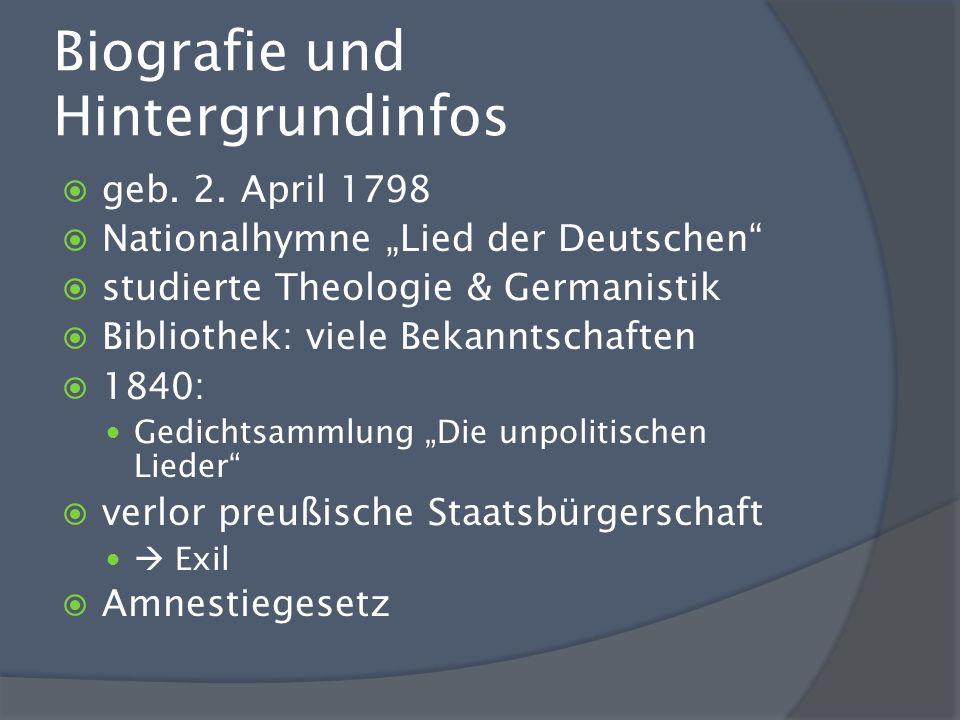 Biografie und Hintergrundinfos geb. 2. April 1798 Nationalhymne Lied der Deutschen studierte Theologie & Germanistik Bibliothek: viele Bekanntschaften