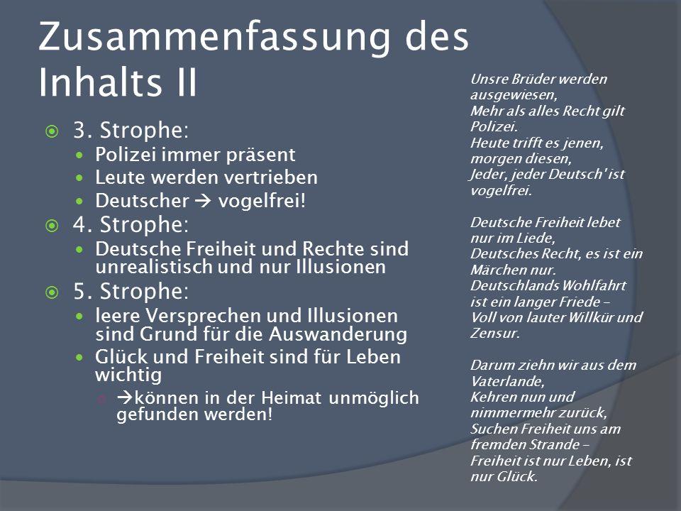 Zusammenfassung des Inhalts II 3. Strophe: Polizei immer präsent Leute werden vertrieben Deutscher vogelfrei! 4. Strophe: Deutsche Freiheit und Rechte