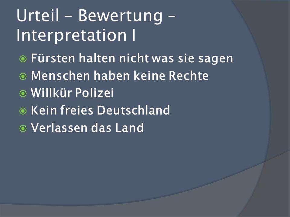 Urteil – Bewertung – Interpretation I Fürsten halten nicht was sie sagen Menschen haben keine Rechte Willkür Polizei Kein freies Deutschland Verlassen