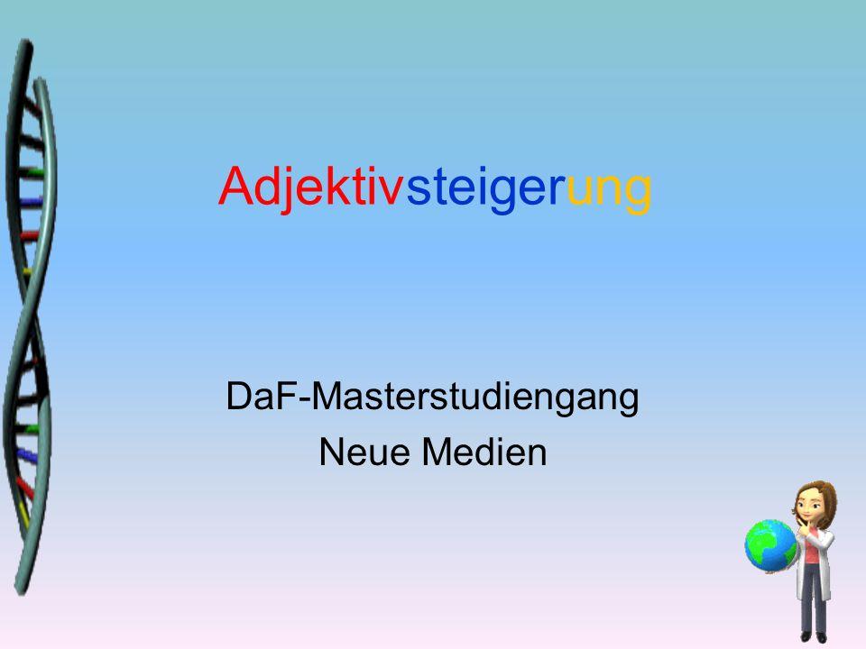 Adjektivsteigerung DaF-Masterstudiengang Neue Medien