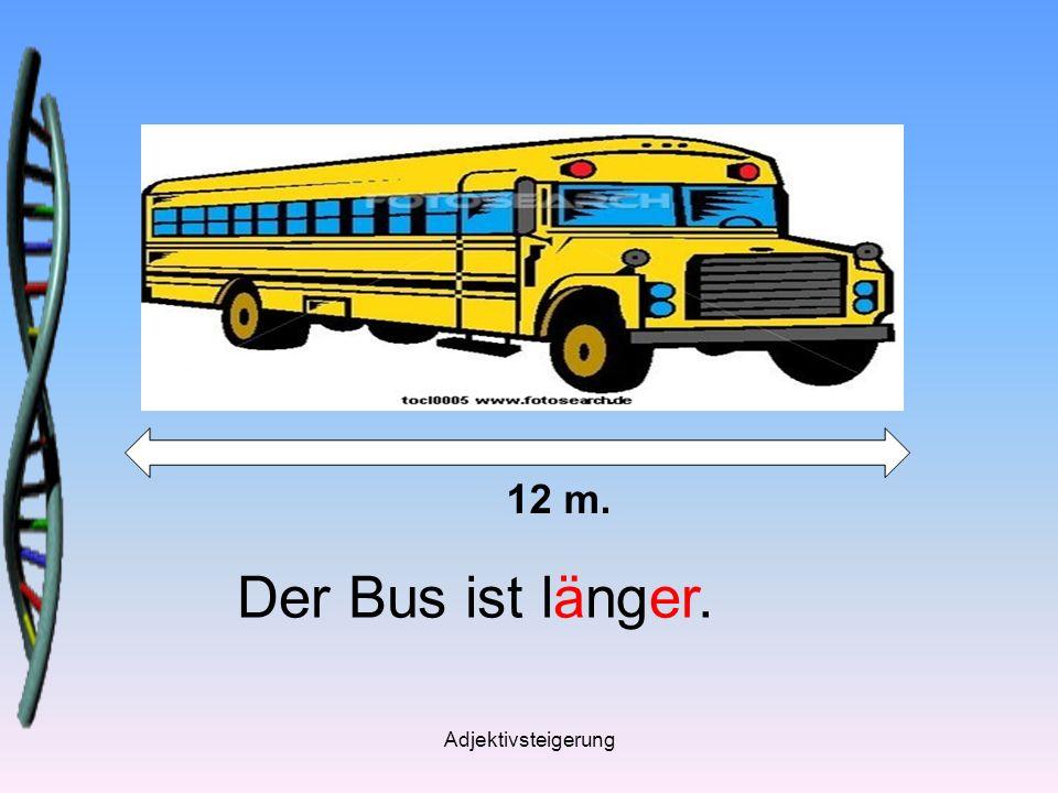 Der Bus ist länger als das Limo.