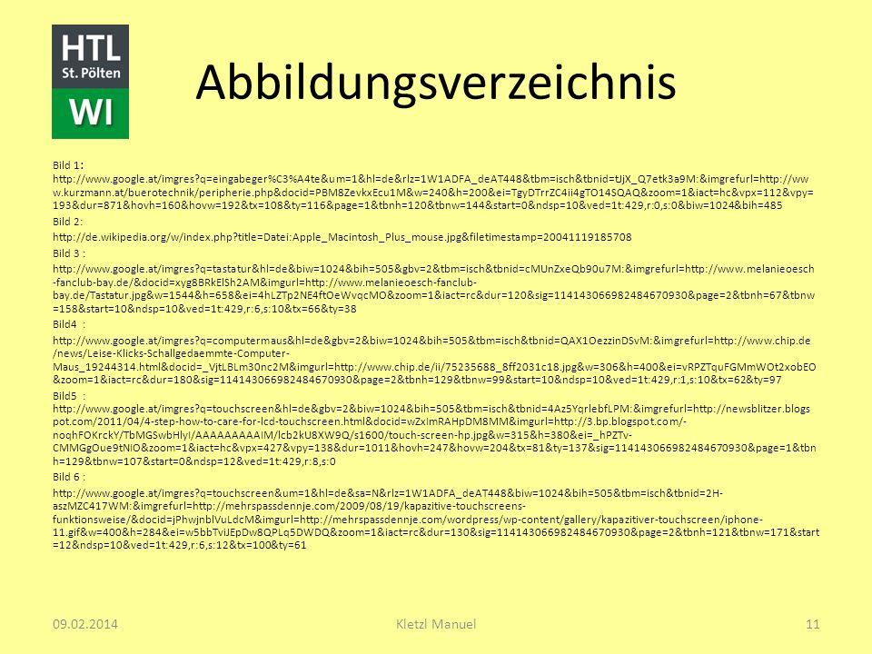 Abbildungsverzeichnis Bild 1 : http://www.google.at/imgres?q=eingabeger%C3%A4te&um=1&hl=de&rlz=1W1ADFA_deAT448&tbm=isch&tbnid=tJjX_Q7etk3a9M:&imgrefur