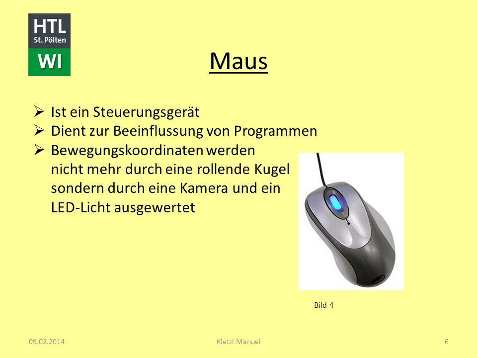 Maus Ist ein Steuerungsgerät Dient zur Beeinflussung von Programmen Bewegungskoordinaten werden nicht mehr durch eine rollende Kugel sondern durch ein