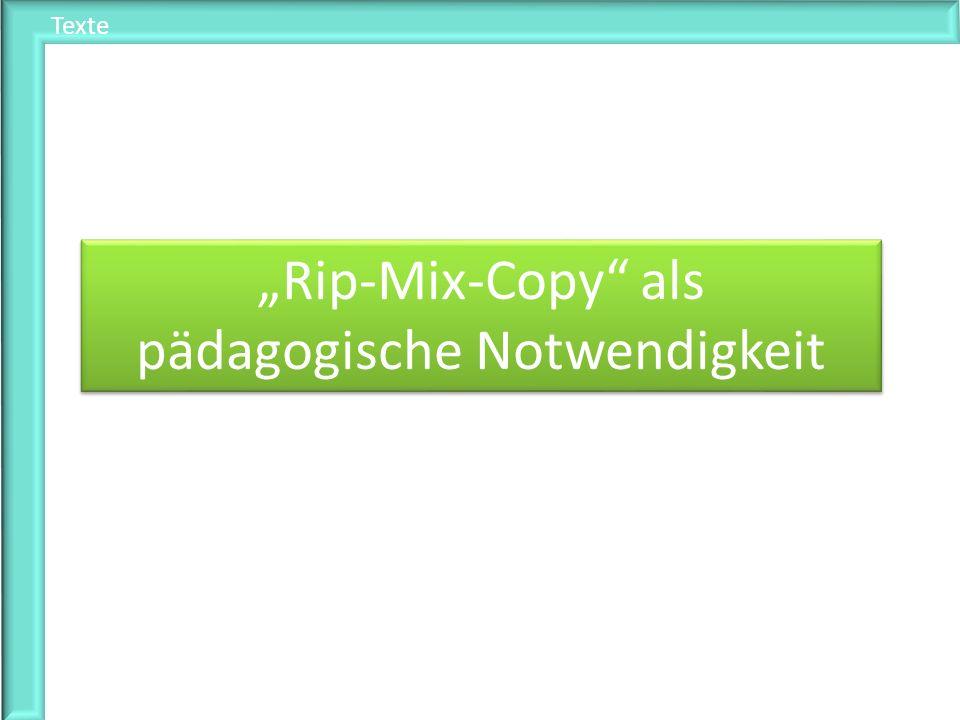 Texte Rip-Mix-Copy als pädagogische Notwendigkeit