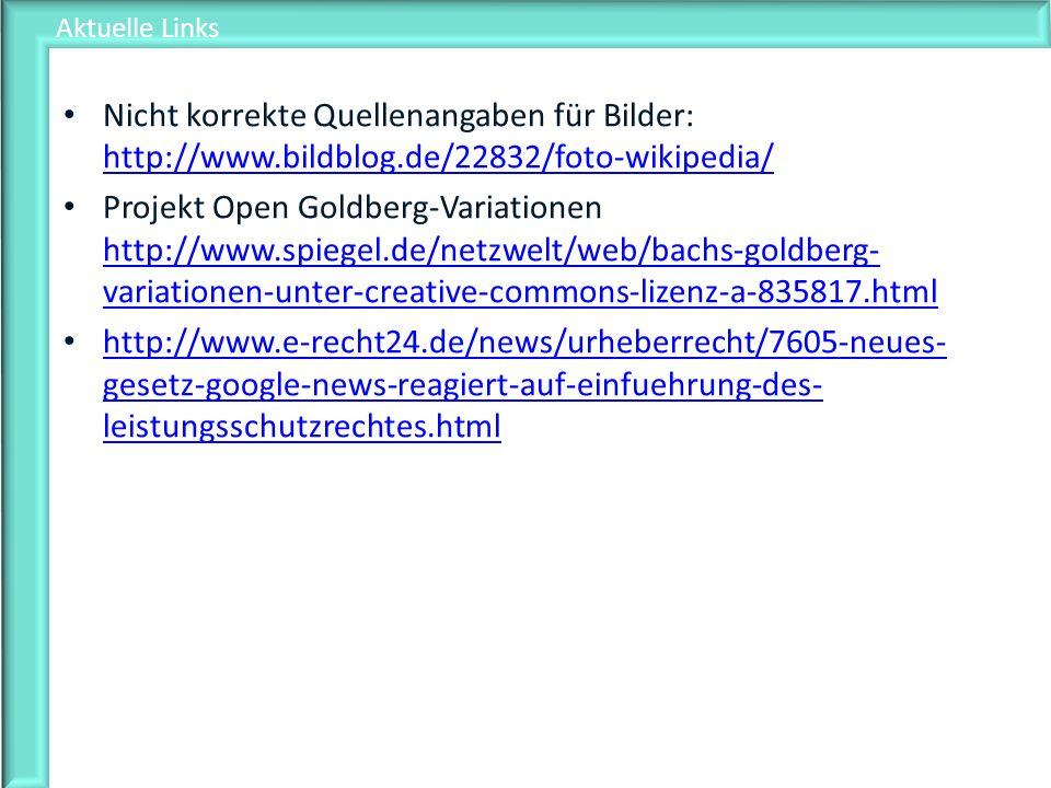 Aktuelle Links Nicht korrekte Quellenangaben für Bilder: http://www.bildblog.de/22832/foto-wikipedia/ http://www.bildblog.de/22832/foto-wikipedia/ Pro