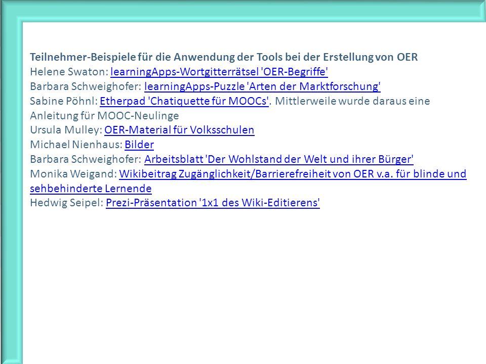 Teilnehmer-Beispiele für die Anwendung der Tools bei der Erstellung von OER Helene Swaton: learningApps-Wortgitterrätsel 'OER-Begriffe'learningApps-Wo