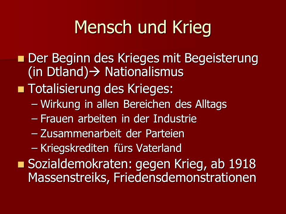 Mensch und Krieg Der Beginn des Krieges mit Begeisterung (in Dtland) Nationalismus Der Beginn des Krieges mit Begeisterung (in Dtland) Nationalismus T
