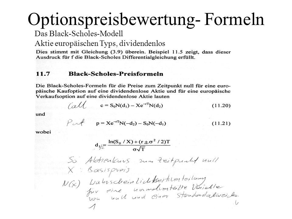 Optionspreisbewertung- Formeln Das Black-Scholes-Modell Aktie europäischen Typs, dividendenlos