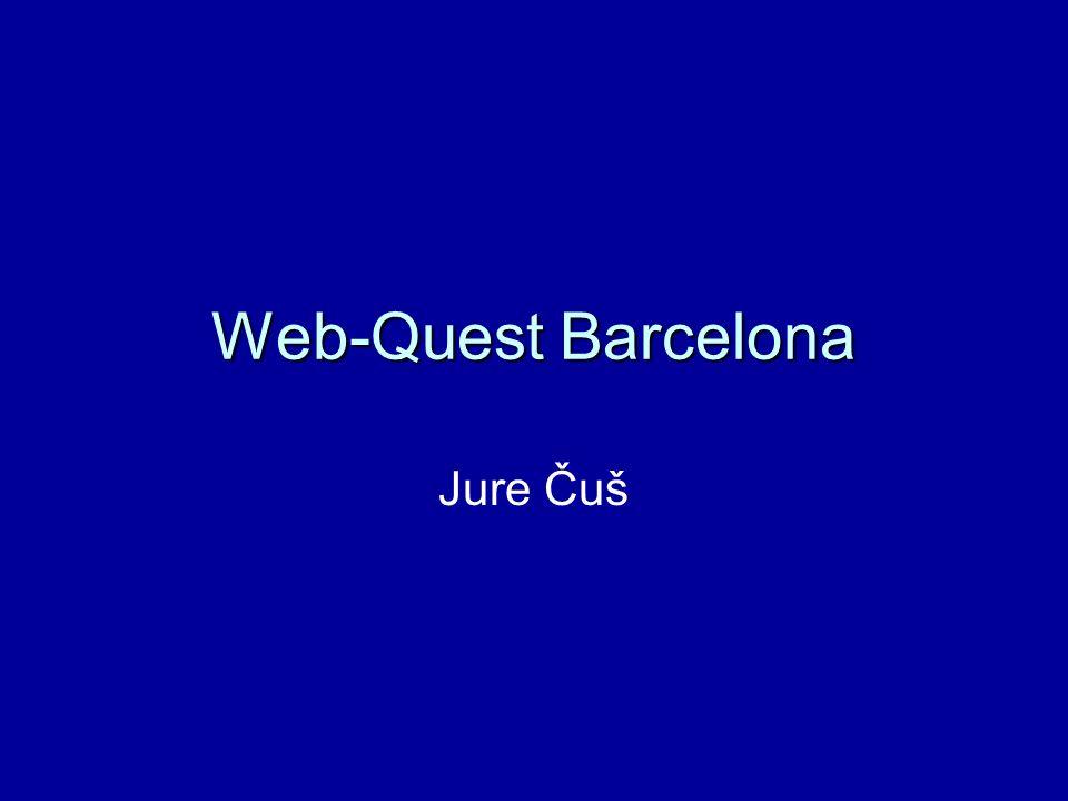 Web-Quest Barcelona Zielgruppe: Schüler des 3.