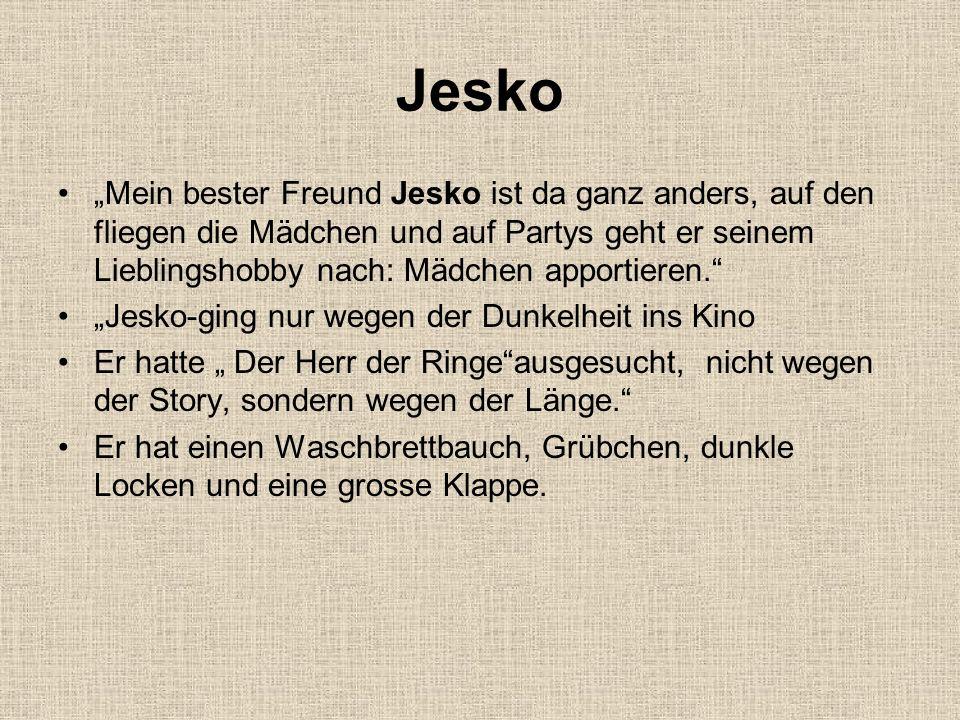 Jesko -hat alles, was man braucht wenn man fünfzehn ist.