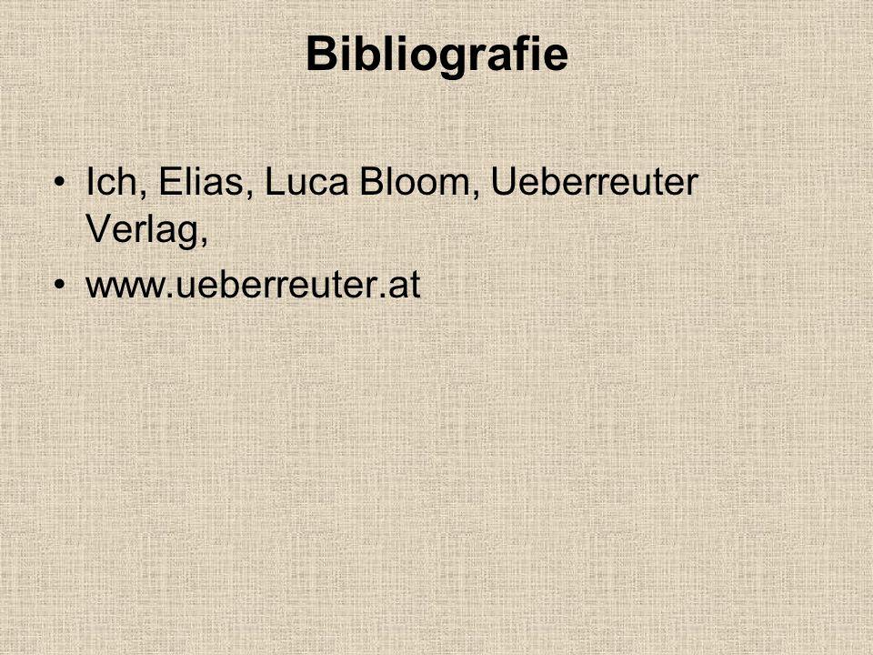 Bibliografie Ich, Elias, Luca Bloom, Ueberreuter Verlag, www.ueberreuter.at