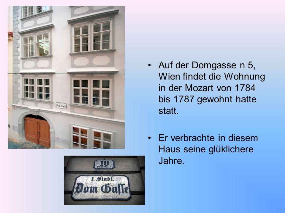 Auf der Domgasse n 5, Wien findet die Wohnung in der Mozart von 1784 bis 1787 gewohnt hatte statt. Er verbrachte in diesem Haus seine glüklichere Jahr