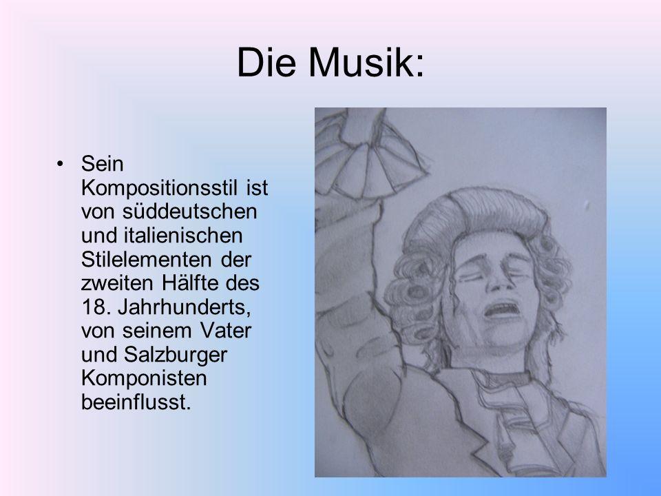 Die Musik: Sein Kompositionsstil ist von süddeutschen und italienischen Stilelementen der zweiten Hälfte des 18. Jahrhunderts, von seinem Vater und Sa