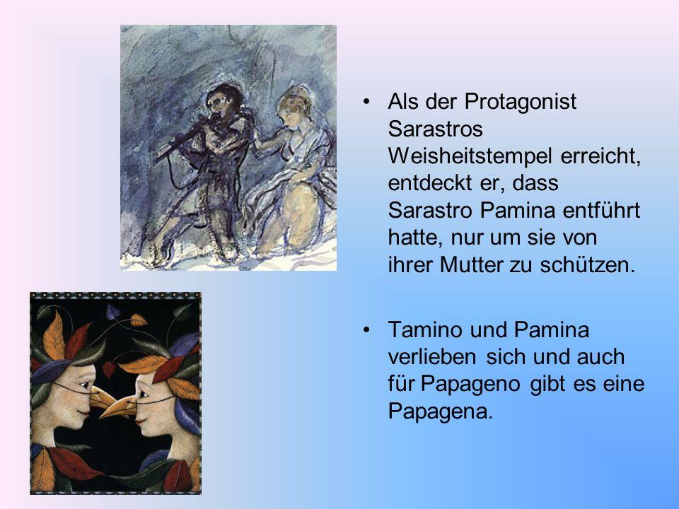 Als der Protagonist Sarastros Weisheitstempel erreicht, entdeckt er, dass Sarastro Pamina entführt hatte, nur um sie von ihrer Mutter zu schützen. Tam