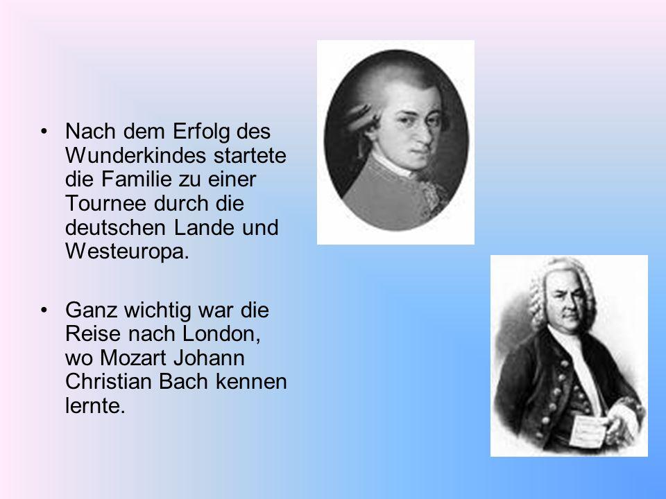 Nach dem Erfolg des Wunderkindes startete die Familie zu einer Tournee durch die deutschen Lande und Westeuropa. Ganz wichtig war die Reise nach Londo