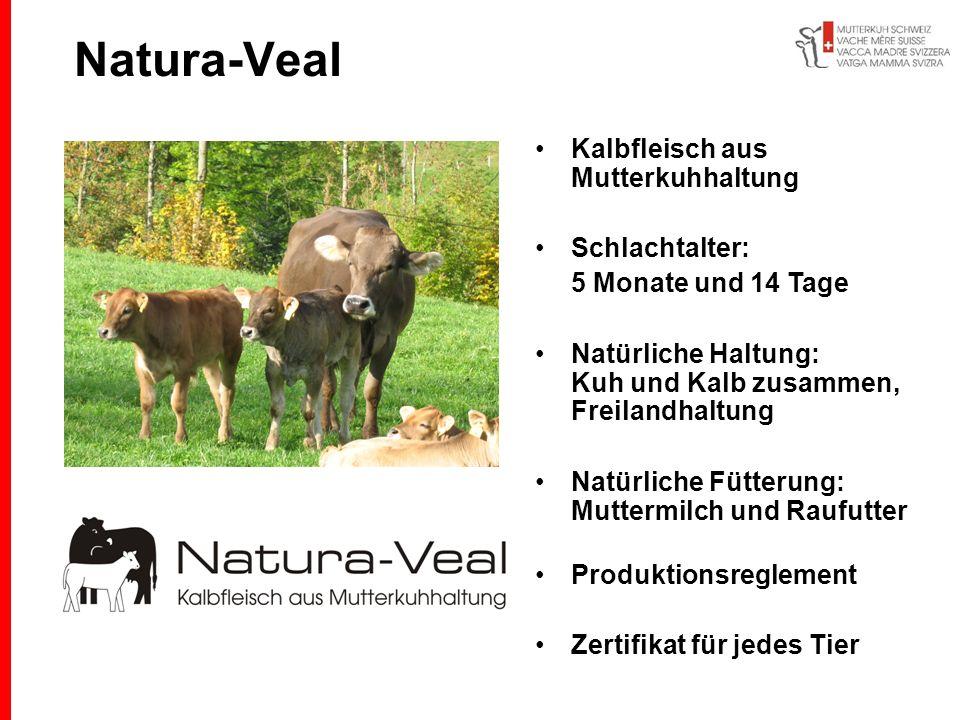 Natura-Veal Kalbfleisch aus Mutterkuhhaltung Schlachtalter: 5 Monate und 14 Tage Natürliche Haltung: Kuh und Kalb zusammen, Freilandhaltung Natürliche