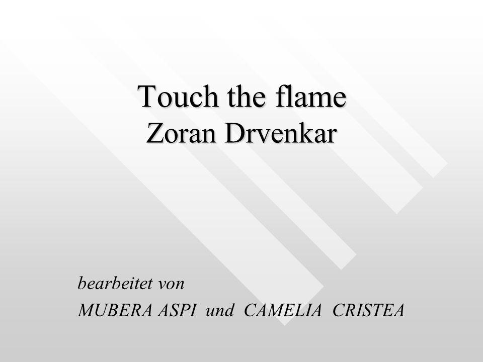 Touch the flame Zoran Drvenkar bearbeitet von MUBERA ASPI und CAMELIA CRISTEA