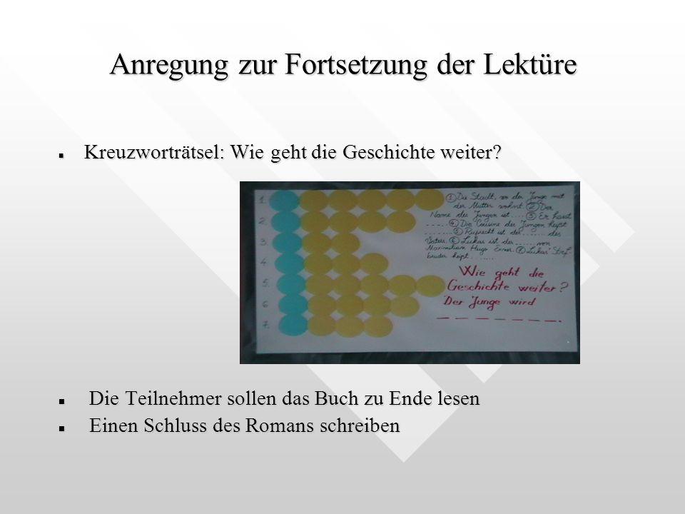 Anregung zur Fortsetzung der Lektüre n Kreuzworträtsel: Wie geht die Geschichte weiter.