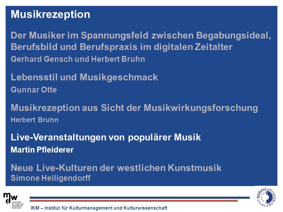 IKM – Institut für Kulturmanagement und Kulturwissenschaft Der Musiker im Spannungsfeld zwischen Begabungsideal, Berufsbild und Berufspraxis im digita