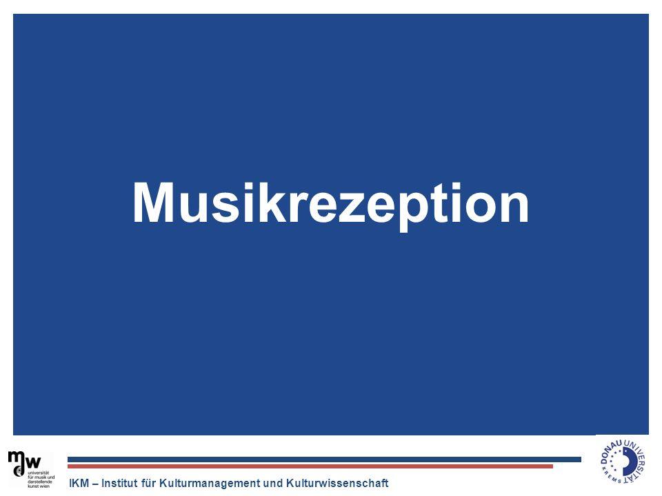 IKM – Institut für Kulturmanagement und Kulturwissenschaft Musikrezeption