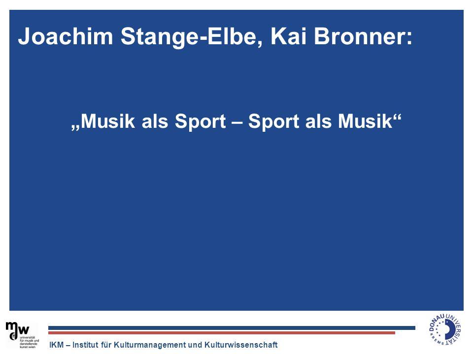 IKM – Institut für Kulturmanagement und Kulturwissenschaft Der Tonträger ist tot, aber die Musikindustrie ist quicklebendig. Musik als Sport – Sport a